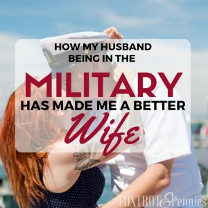 How the Military Has Made Me a Better Wife