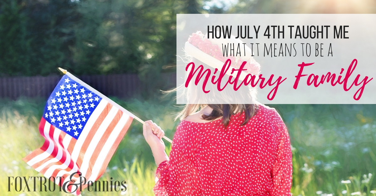 The day i learned what being a military family really meant for What does 4th of july mean