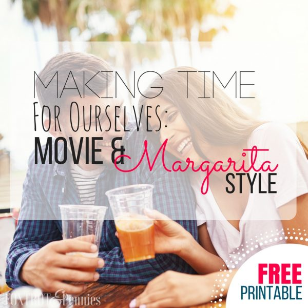 Making Time For Ourselves: Movie & Margarita Style