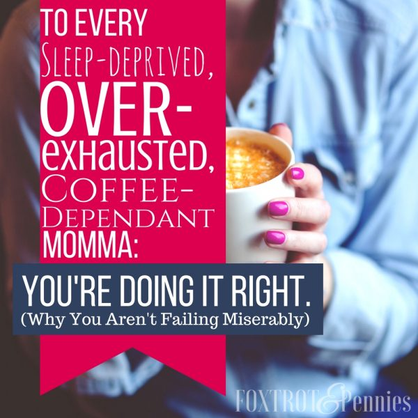 To The Sleep Deprived Mom: Here's Why You Aren't Failing Miserably (I Promise!)