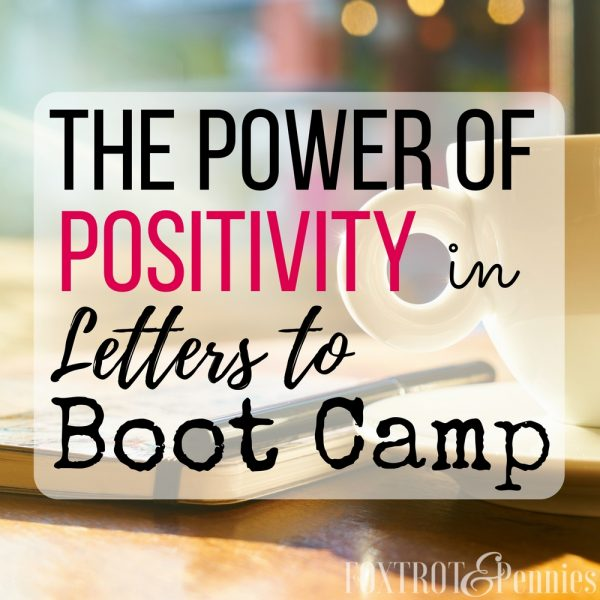 The Power Of Positivity In Letters To Boot Camp
