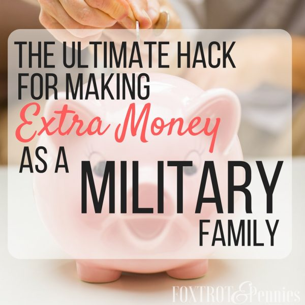 The Ultimate Hack For Making Extra Money As a Military Family