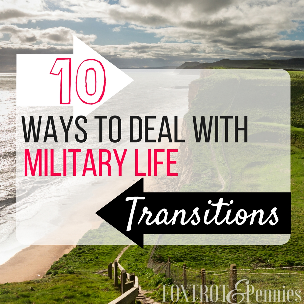 Military life is full of transitions, saying goodbye, deployment extensions, moving, PCSing, and other changes. Nothing stays the same forever and plans change all the time. Here are 10 ways to get through them, #9 is my favorite!