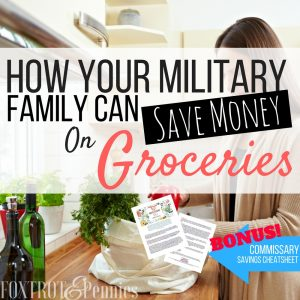 The Best Ways For Military Families To Save Money On Groceries