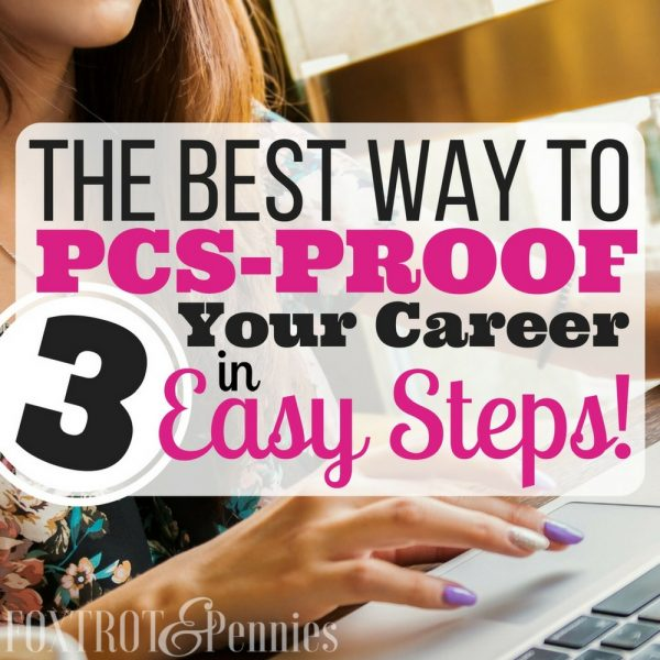 The Best Way to PCS Proof Your Career in 3 Easy Steps