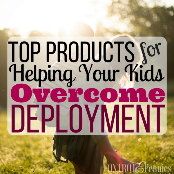 Top Products For Helping Your Kids Overcome Deployment