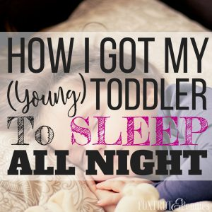 How I Got My Toddler To Sleep All Night