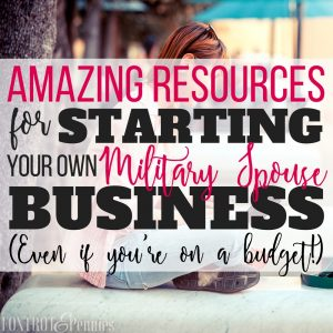 Amazing Resources for Starting Your Own Military Spouse Business
