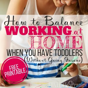 How to Balance Working at Home When You Have a Toddler (Without Going Insane)