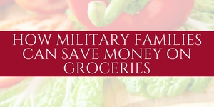 learn exactly how your military family can save money on groceries