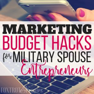 Marketing Budget Hacks for Military Community Entrepreneurs
