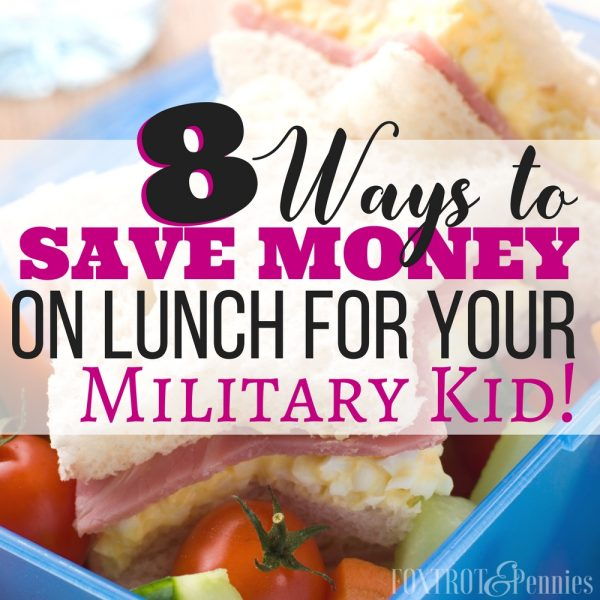8 Ways to Save Money on Lunch for Your Military Kid