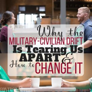 Why the Military-Civilian Drift Is Tearing Us Apart, And How to Change It